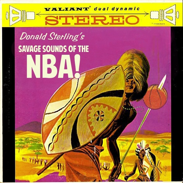 Donald Sterlings NBA_Where Excuses Go to Die