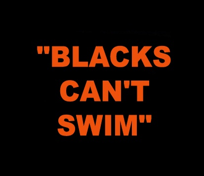 BLACKS_CAN'T_SWIM_Where Excuses Go to Die