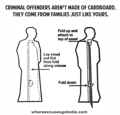 Inmate Cardboard Standup_Where-Excuses-Go-to-Die